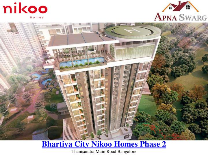 Bhartiya city nikoo homes phase 2 thanisandra main road bangalore