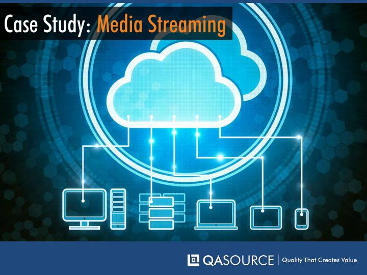 Case Study: Media Streaming