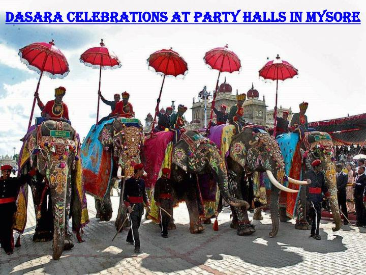 Dasara celebrations at party halls in Mysore