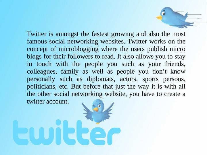 Twitter is amongst the fastest growing and also the most