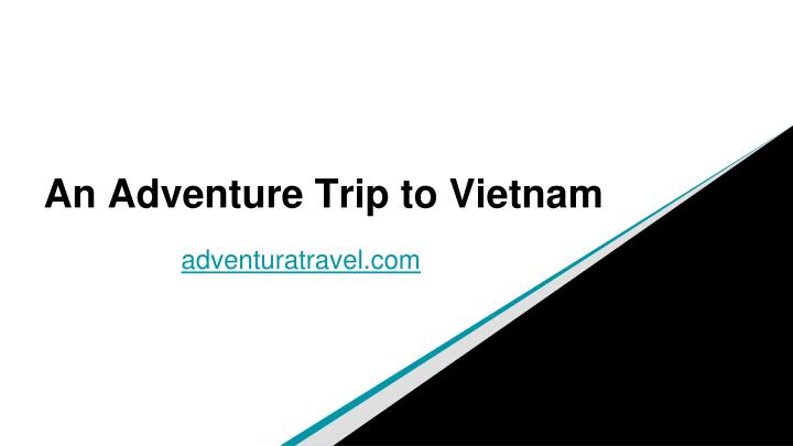 An adventure trip to vietnam