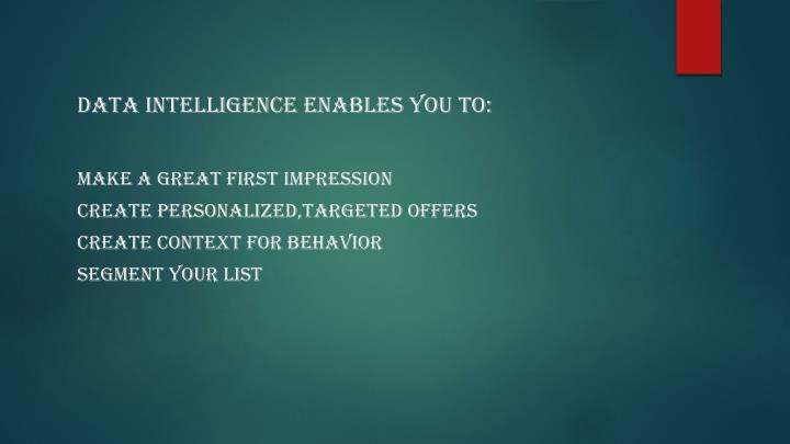 DATA INTELLIGENCE ENABLES YOU TO:
