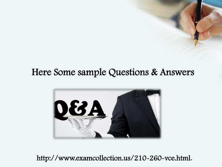 Here Some sample Questions & Answers