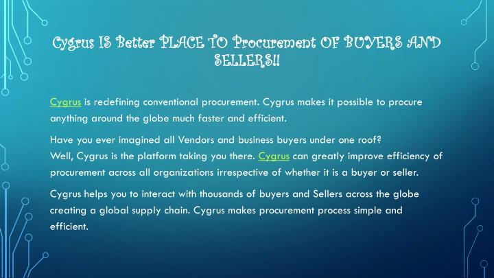 Cygrus is better place to procurement of buyers and sellers