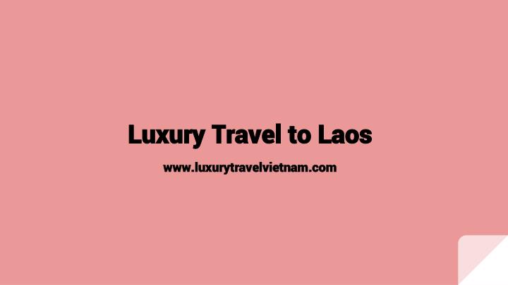 Luxury travel to laos