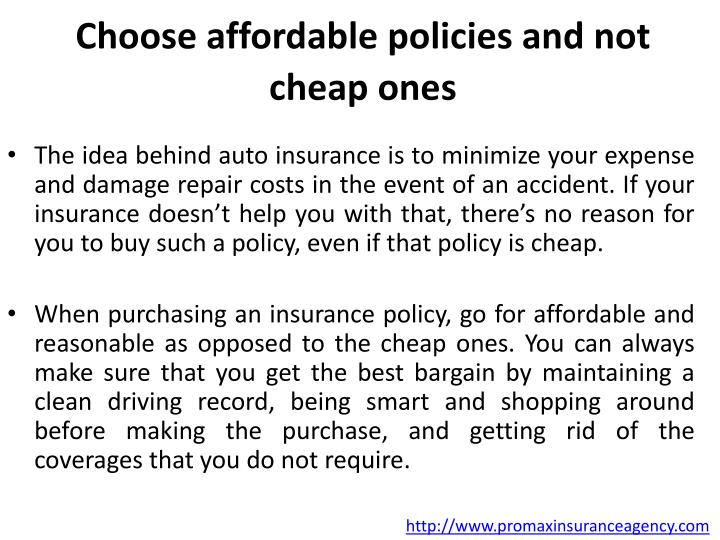 Choose affordable policies and not cheap ones
