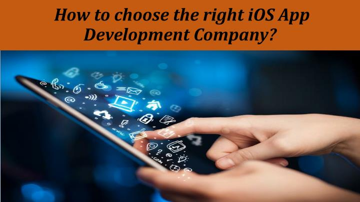 How to choose the right ios app development company