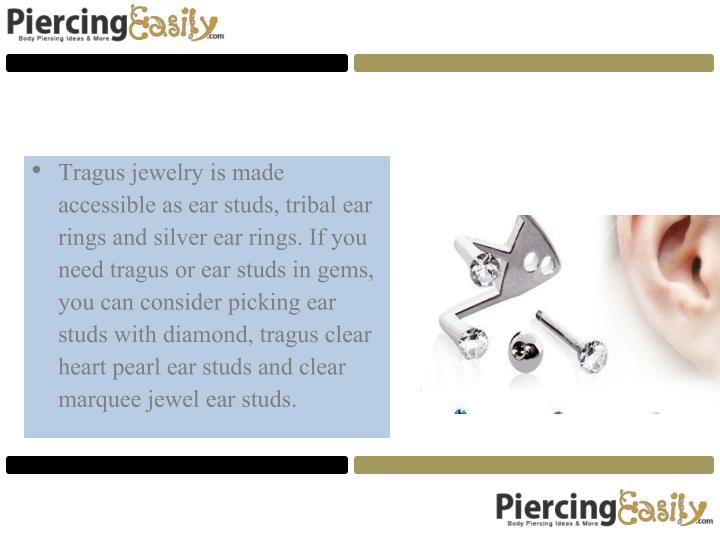 Tragus jewelry is made accessible as ear studs, tribal ear rings and silver ear rings. If you need tragus or ear studs in gems, you can consider picking ear studs with diamond, tragus clear heart pearl ear studs and clear marquee jewel ear studs.