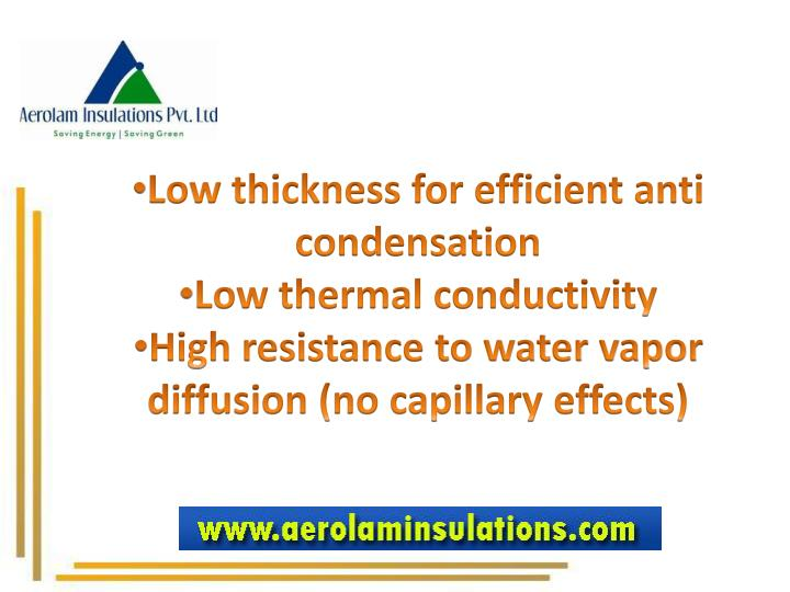 Low thickness for efficient anti condensation