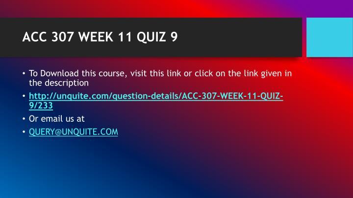 ACC 307 WEEK 11 QUIZ 9