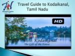 travel guide to kodaikanal tamil nadu