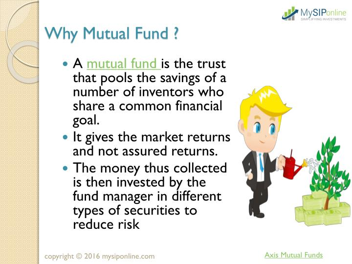 Why Mutual Fund ?