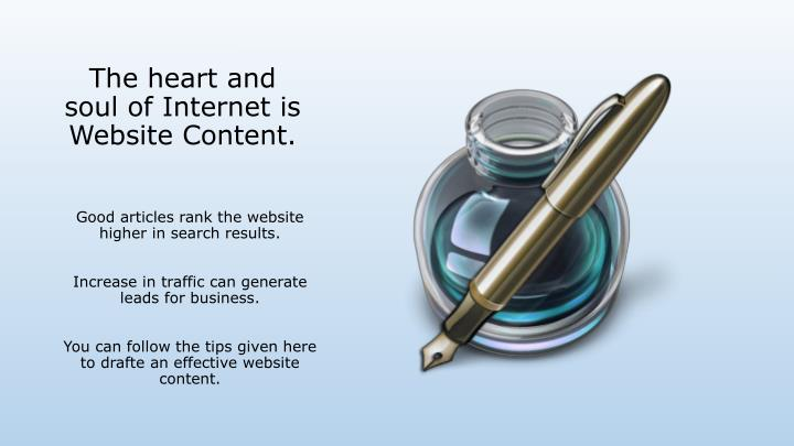 The heart and soul of Internet is Website Content.