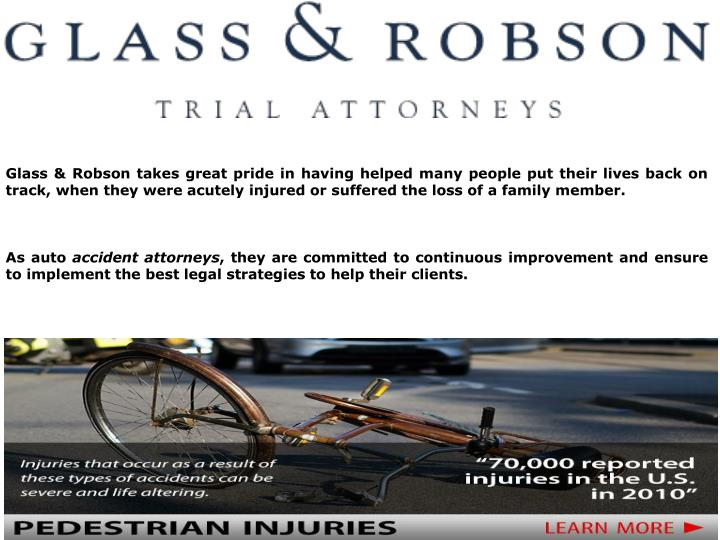 Glass & Robson takes great pride in having helped many people put their lives back on track, when they were acutely injured or suffered the loss of a family member.