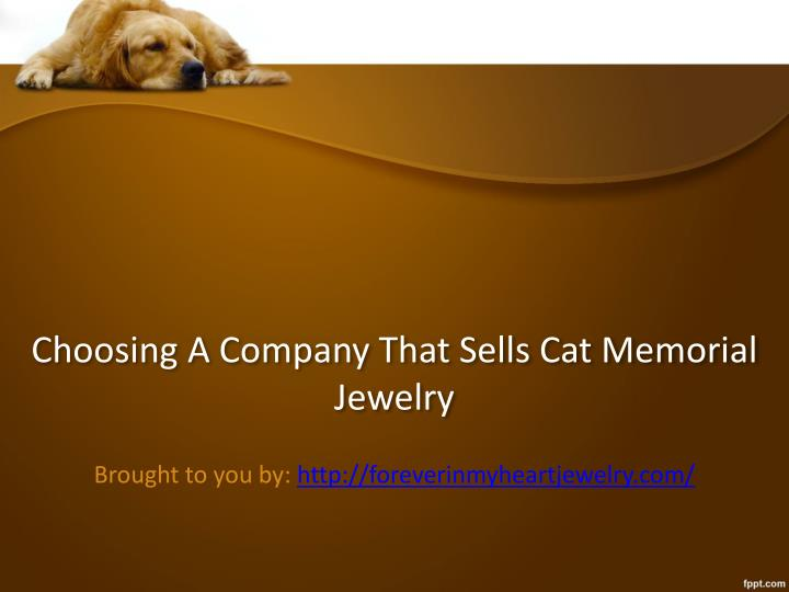 Choosing A Company That Sells Cat Memorial Jewelry