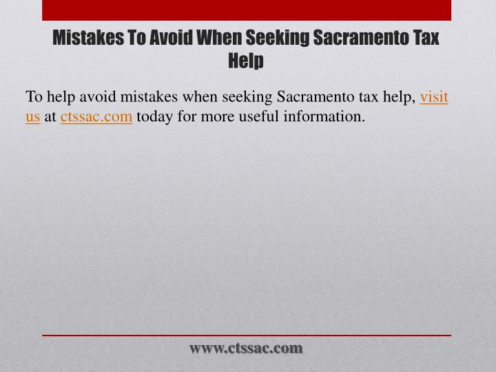 To help avoid mistakes when seeking Sacramento tax help,