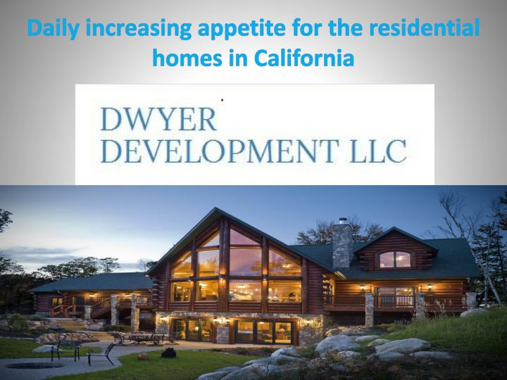 Daily increasing appetite for the residential homes in california