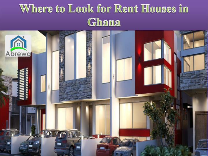 Where to Look for Rent Houses in Ghana
