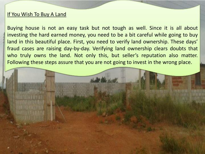 If You Wish To Buy A Land