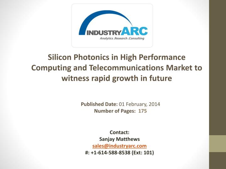 Silicon Photonics in High Performance Computing and Telecommunications Market to witness rapid growth in future