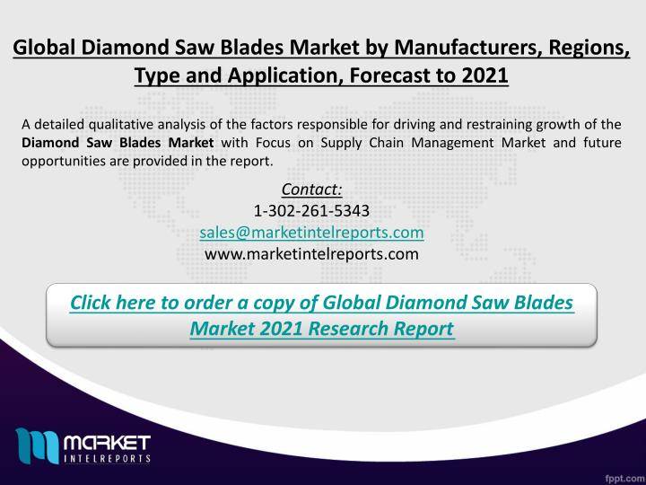 Global Diamond Saw Blades Market by Manufacturers, Regions, Type and Application, Forecast to 2021