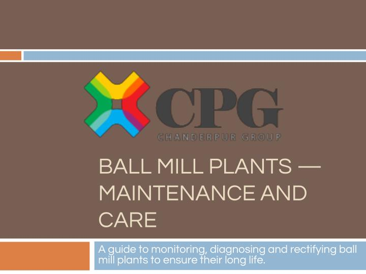 Ball mill plants maintenance and care