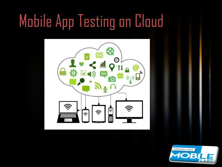 Mobile App Testing on Cloud
