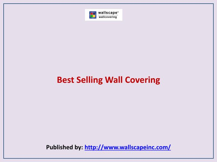 Best selling wall covering published by http www wallscapeinc com