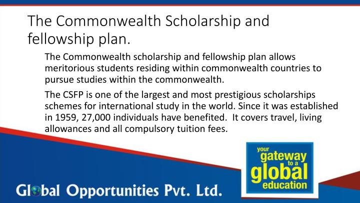 The Commonwealth Scholarship and fellowship plan.