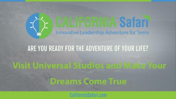 Visit universal studios and make your dreams come true personal improvement through adventure summer program califor