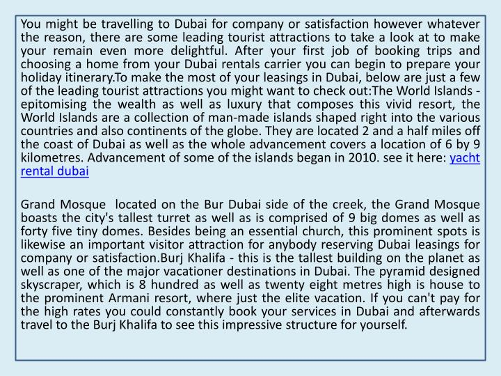 You might be travelling to Dubai for company or satisfaction however whatever the reason, there are ...