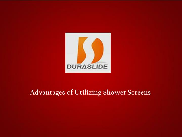 Advantages of Utilizing Shower Screens
