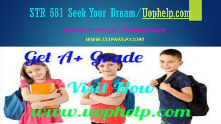 Str 581 seek your dream uophelp com