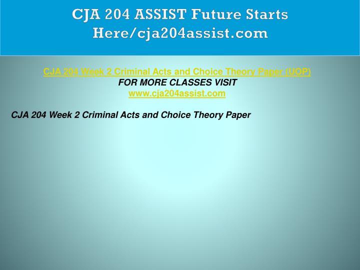 CJA 204 ASSIST Future Starts Here/cja204assist.com