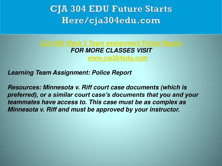 CJA 304 EDU Future Starts Here/cja304edu.com