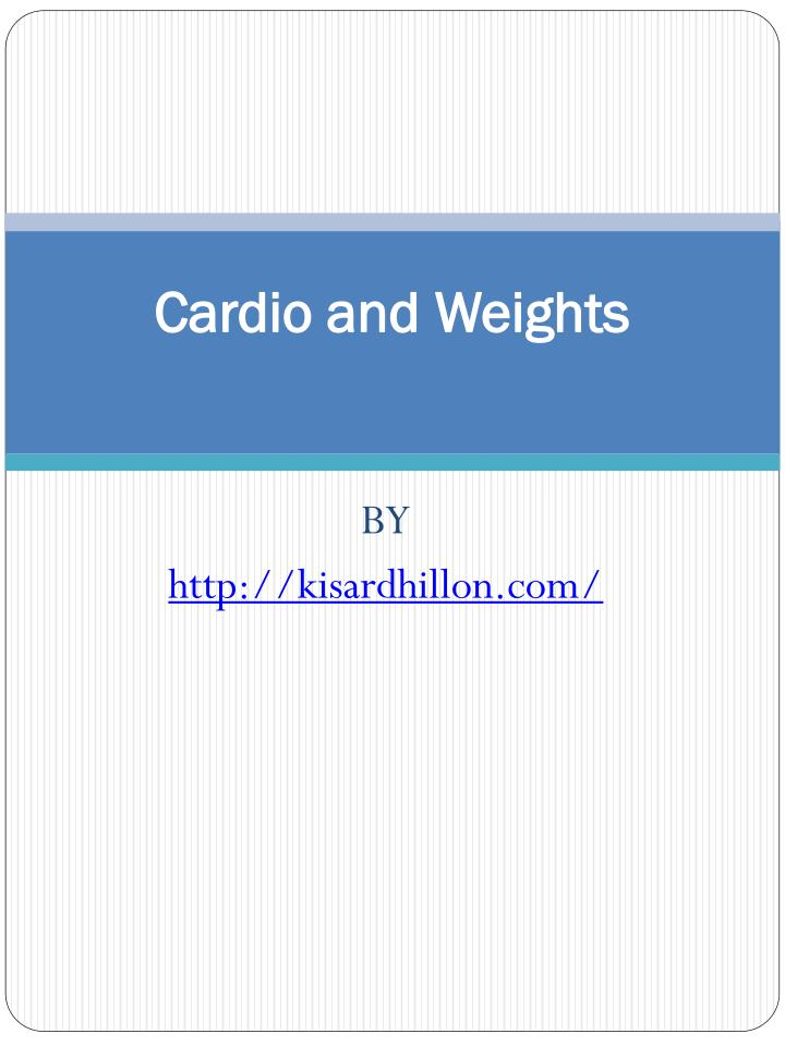 Cardio and weights