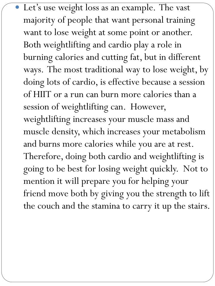 Let's use weight loss as an example.  The vast majority of people that want personal training want...