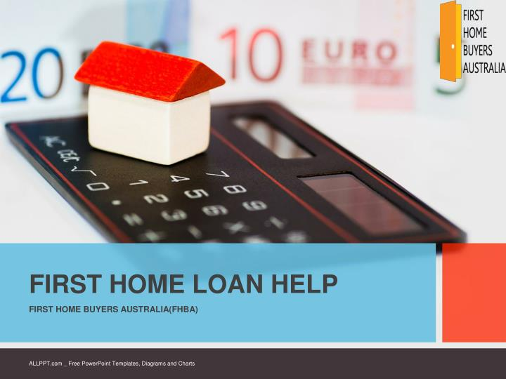 FIRST HOME LOAN HELP