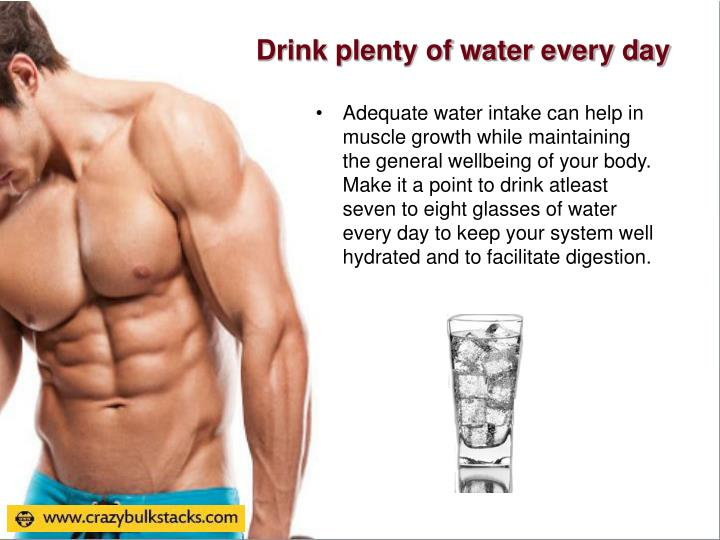 Drink plenty of water every day