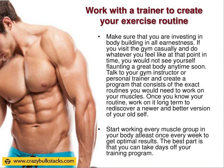 Work with a trainer to create your exercise routine