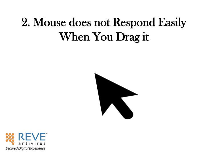 2. Mouse does not Respond Easily When You Drag it