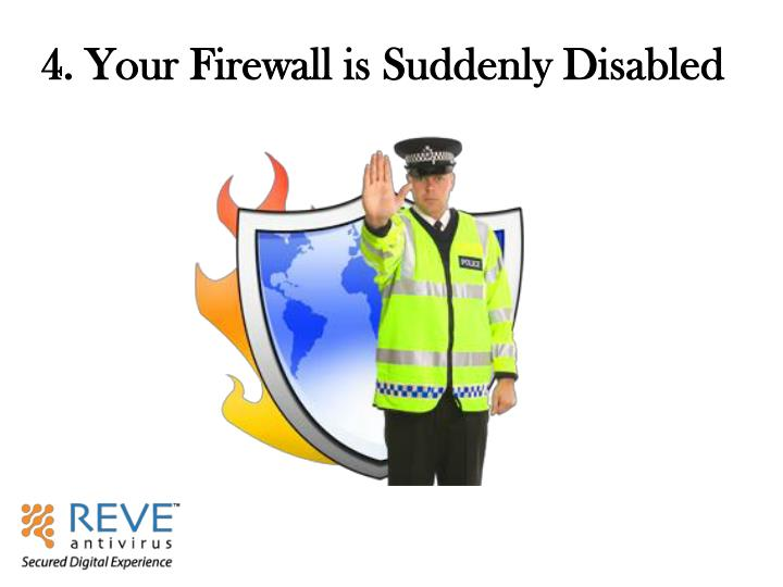 4. Your Firewall is Suddenly Disabled