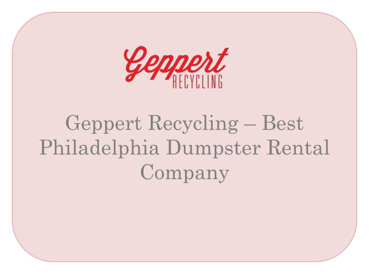 Geppert recycling best philadelphia dumpster rental company