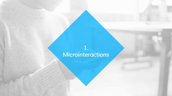 1 microinteractions