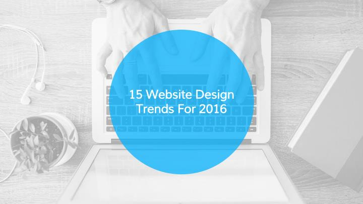15 website design trends for 2016