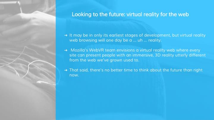 Looking to the future: virtual reality for the web