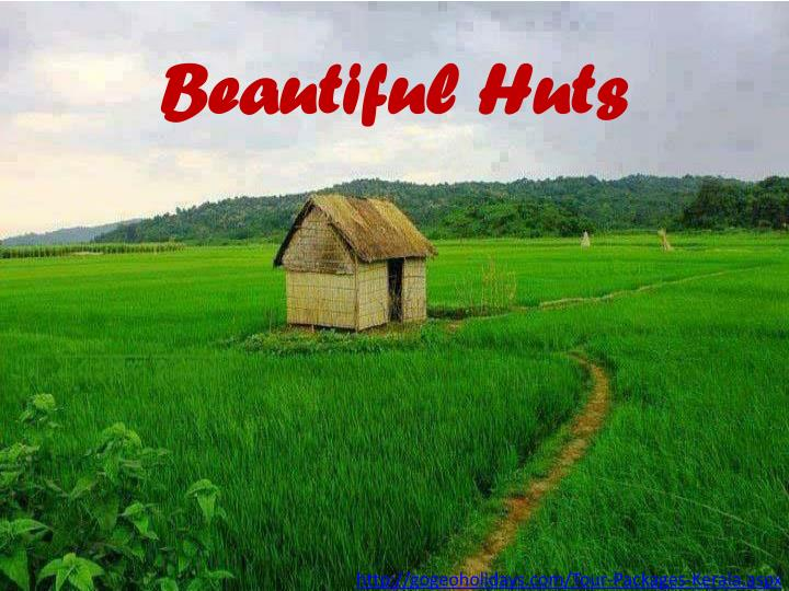 Beautiful Huts