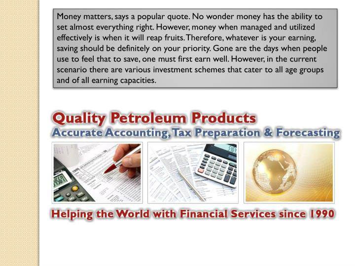 Money matters, says a popular quote. No wonder money has the ability to set almost everything right. However, money when managed and utilized effectively is when it will reap fruits. Therefore, whatever is your earning, saving should be definitely on your priority. Gone are the days when people use to feel that to save, one must first earn well. However, in the current scenario there are various investment schemes that cater to all age groups and of all earning capacities.