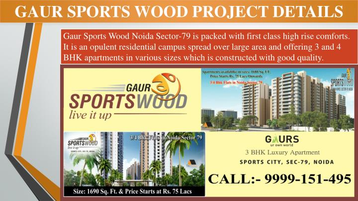 GAUR SPORTS WOOD PROJECT DETAILS