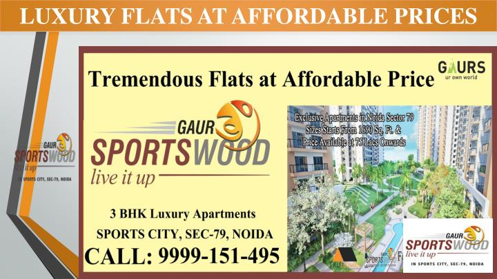 LUXURY FLATS AT AFFORDABLE PRICES